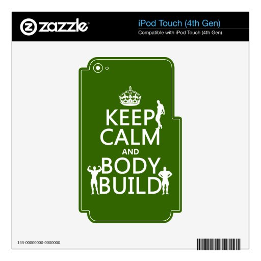 Keep Calm and Body Build (customize background) iPod Touch 4G Skin
