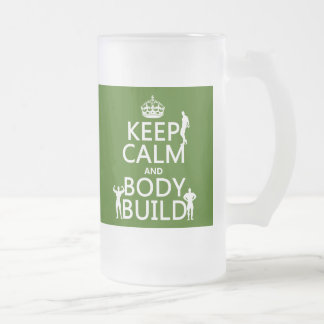 Keep Calm and Body Build Frosted Glass Beer Mug