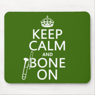 Keep Calm and 'Bone On (trombone - any color) Mouse Pad