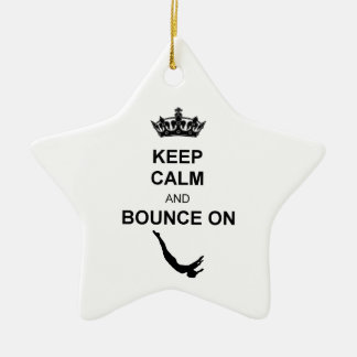 Keep Calm and Bounce Trampoline Ceramic Ornament