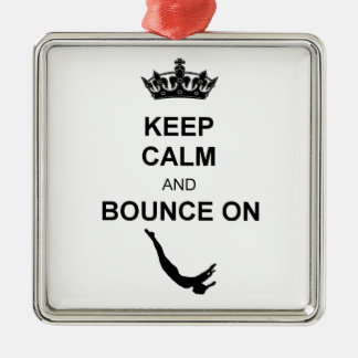 Keep Calm and Bounce Trampoline Metal Ornament