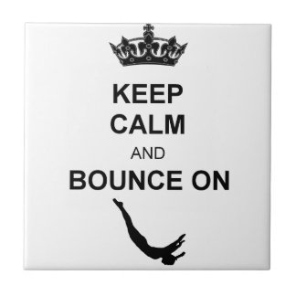 Keep Calm and Bounce Trampoline Tile