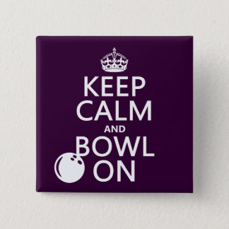 Keep Calm and Bowl On - all colours Button