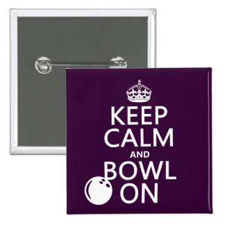 Keep Calm and Bowl On - all colours 2 Inch Square Button