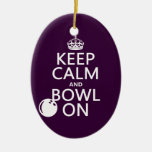 Keep Calm and Bowl On - all colours Ornament