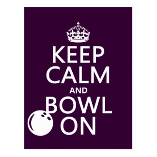 Keep Calm and Bowl On - all colours Post Card