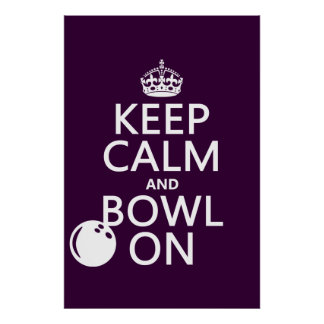Keep Calm and Bowl On - all colours Poster