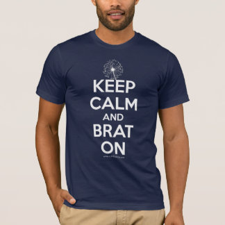Keep Calm and Brat On Tshirts