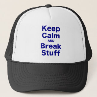 Keep Calm and Break Stuff Trucker Hat