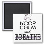 Keep Calm and Breathe 2 Inch Square Magnet