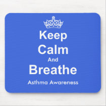 Keep Calm and Breathe Asthma Awareness Mouse Pad