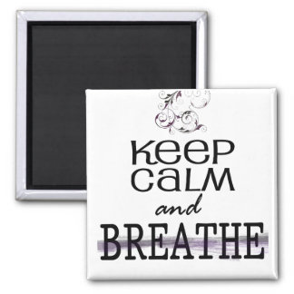 Keep Calm and Breathe Refrigerator Magnets