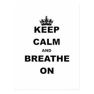 KEEP CALM AND BREATHE ON.png Post Cards