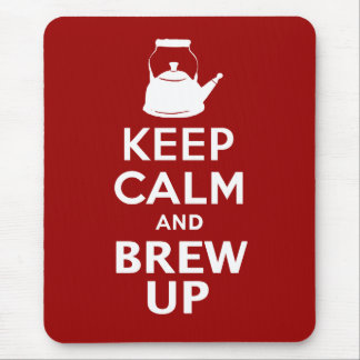 Keep Calm and Brew up british humor Mouse Pad