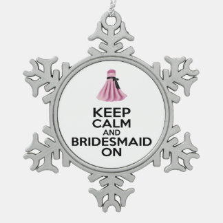 Keep Calm and Bridesmaid On Gift Ornament