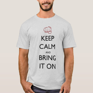 Keep Calm and Bring It On T-Shirt