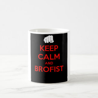 Keep calm and brofist! coffee mug