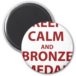 Keep Calm and Bronze Medal 2 Inch Round Magnet