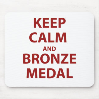 Keep Calm and Bronze Medal Mouse Pad