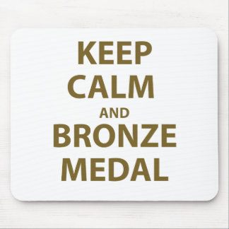 Keep Calm and Bronze Medal Mousepads
