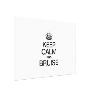 KEEP CALM AND BRUISE GALLERY WRAP CANVAS