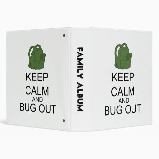 Keep Calm And Bug Out 3 Ring Binder