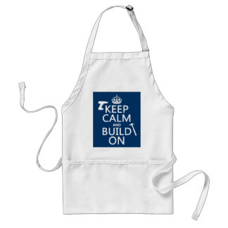 Keep Calm and Build On (any background color) Adult Apron