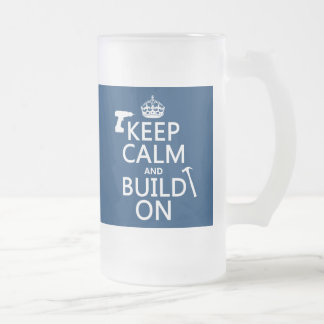 Keep Calm and Build On (any background color) Frosted Glass Beer Mug