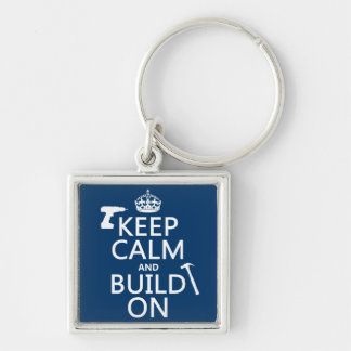 Keep Calm and Build On (any background color) Keychain