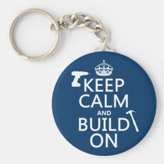 Keep Calm and Build On (any background color) Key Chain