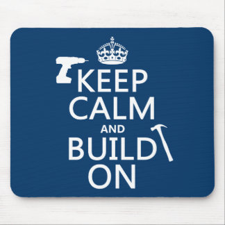Keep Calm and Build On (any background color) Mousepads