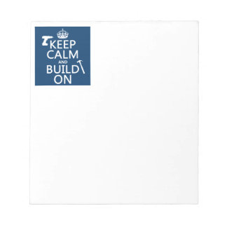 Keep Calm and Build On (any background color) Notepad