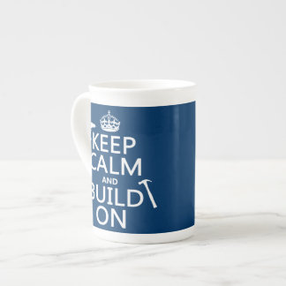 Keep Calm and Build On (any background color) Tea Cup