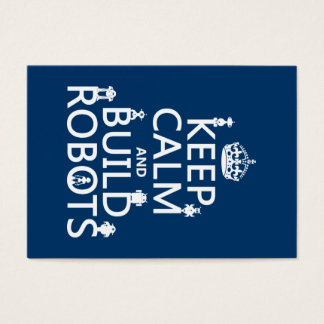 Keep Calm and Build Robots (in any color) Business Card