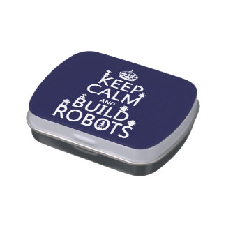 Keep Calm and Build Robots (in any color) Candy Tin