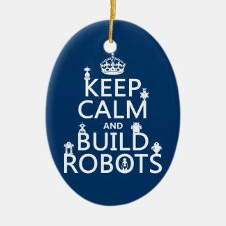 Keep Calm and Build Robots (in any color) Double-Sided Oval Ceramic Christmas Ornament