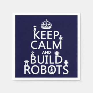 Keep Calm and Build Robots (in any color) Paper Napkin