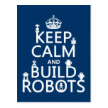 Keep Calm and Build Robots (in any color) Postcard