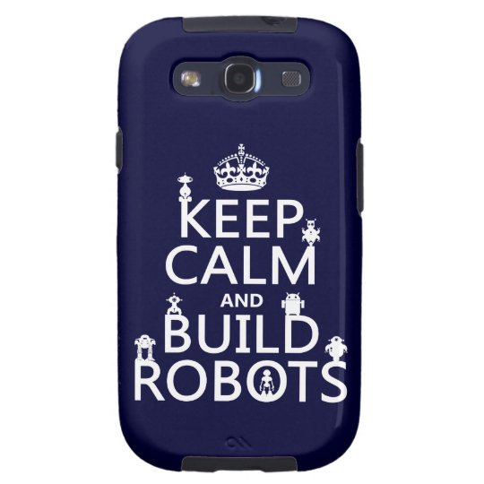 Keep Calm and Build Robots (in any color) Samsung Galaxy SIII Case