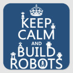 Keep Calm and Build Robots (in any color) Stickers