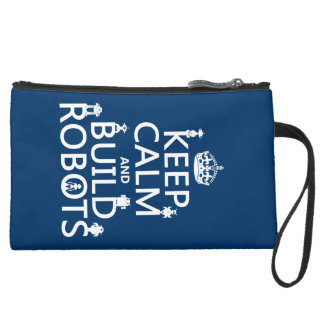 Keep Calm and Build Robots (in any color) Suede Wristlet Wallet