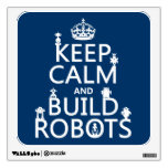 Keep Calm and Build Robots (in any color) Wall Sticker