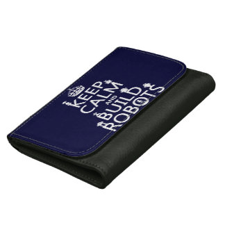 Keep Calm and Build Robots (in any color) Wallets