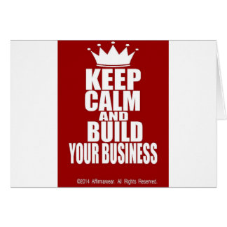 Keep Calm And Build Your Business Card