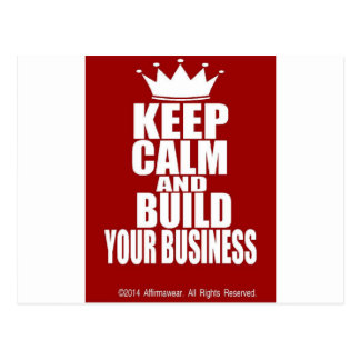 Keep Calm And Build Your Business Postcard