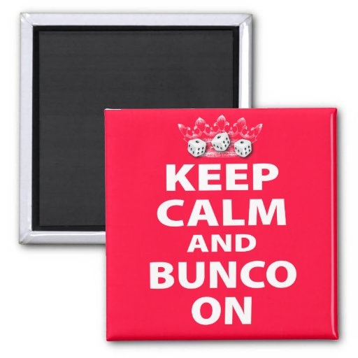 Keep Calm and Bunco On Design 2 Inch Square Magnet