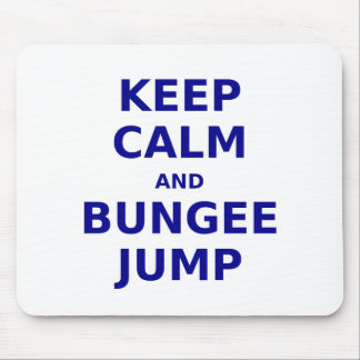 Keep Calm and Bungee Jump Mouse Pad