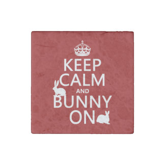 Keep Calm and Bunny On - all colors Stone Magnet