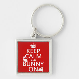 Keep Calm and Bunny On - all colors Keychain