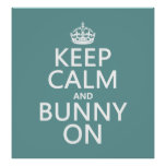 Keep Calm and Bunny On - all colors Print